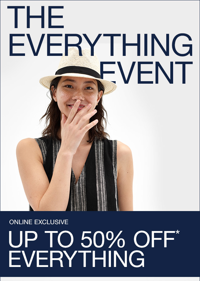 THE EVERYTHING EVENT | UP TO 50% OFF* EVERYTHING