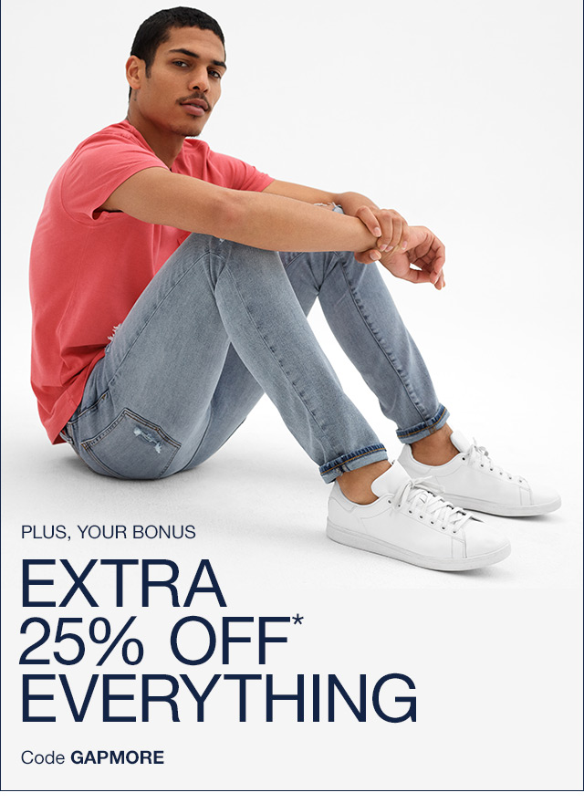 EXTRA 25% OFF* EVERYTHING