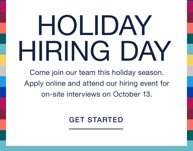 HOLIDAY HIRING DAY   GET STARTED