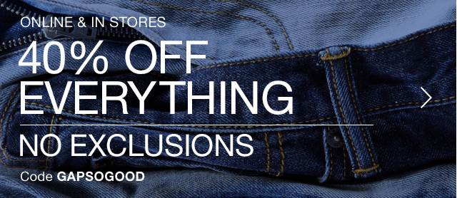 40% OFF EVERYTHING